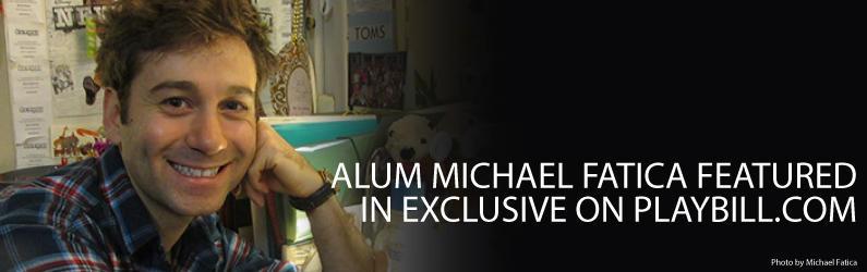 Alum-Michael-Fatica-Featured-in-Exclusive-on-Playbill.com_supergraphic